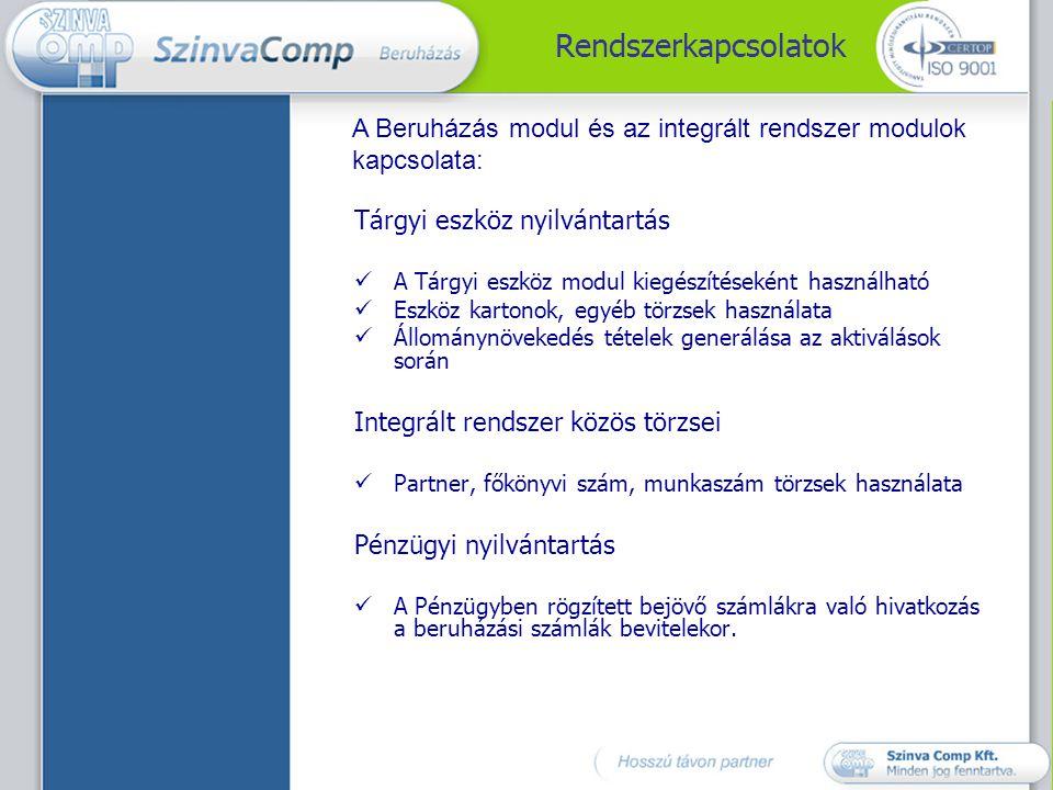 Rendszerkapcsolatok A Beruházás modul és az integrált rendszer modulok