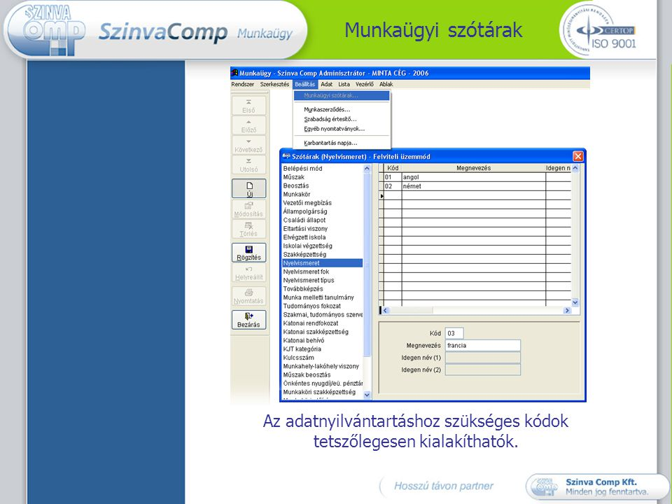 Munkaügyi szótárak Az adatnyilvántartáshoz szükséges kódok