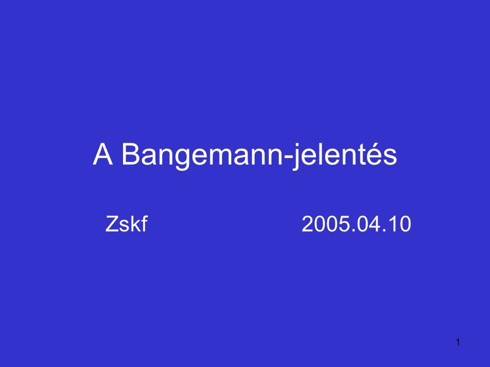 A Bangemann-jelentés Zskf 2005.04.10