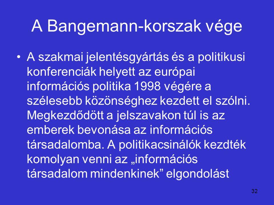 A Bangemann-korszak vége