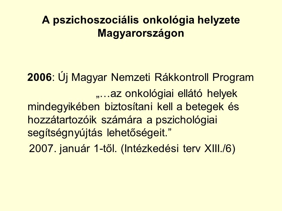 A pszichoszociális onkológia helyzete Magyarországon
