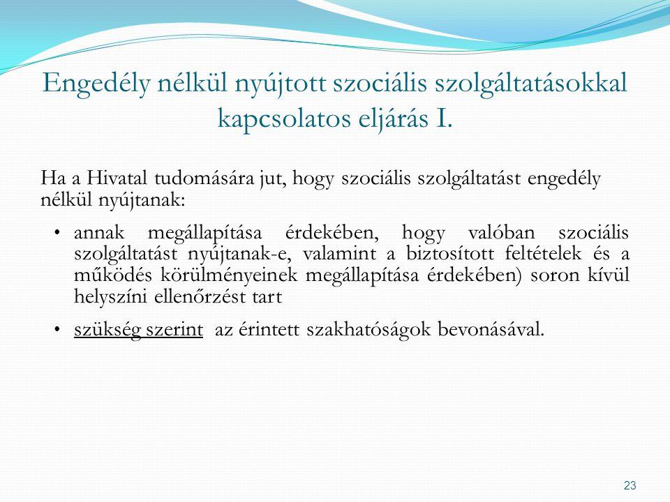 Engedély nélkül nyújtott szociális szolgáltatásokkal kapcsolatos eljárás I.