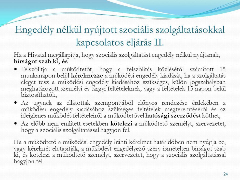 Engedély nélkül nyújtott szociális szolgáltatásokkal kapcsolatos eljárás II.