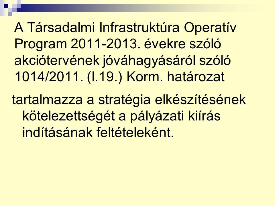 A Társadalmi Infrastruktúra Operatív Program 2011-2013