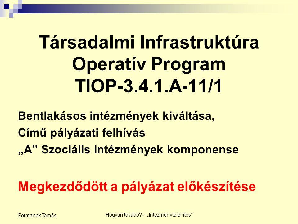 Társadalmi Infrastruktúra Operatív Program TIOP-3.4.1.A-11/1