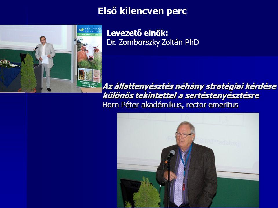 Első kilencven perc Levezető elnök: Dr. Zomborszky Zoltán PhD