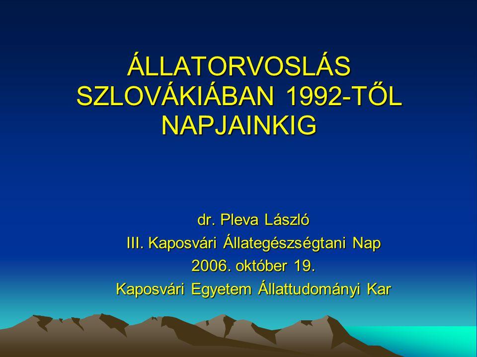 ÁLLATORVOSLÁS SZLOVÁKIÁBAN 1992-TŐL NAPJAINKIG