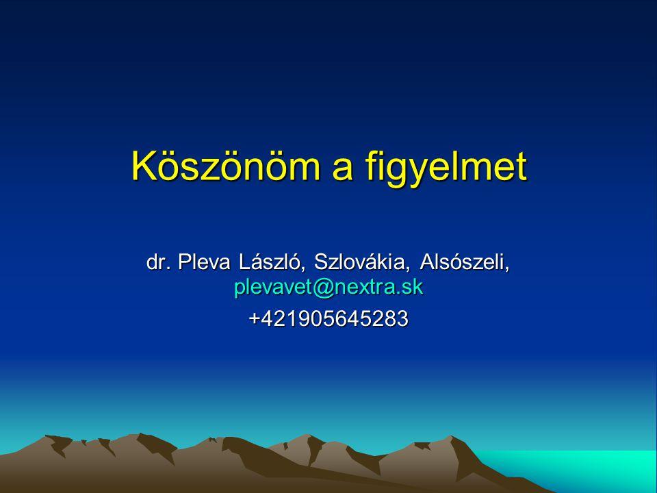 dr. Pleva László, Szlovákia, Alsószeli, plevavet@nextra.sk