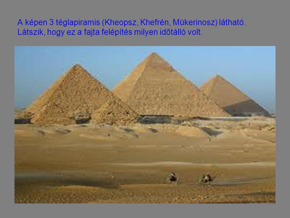 A képen 3 téglapiramis (Kheopsz, Khefrén, Mükerinosz) látható