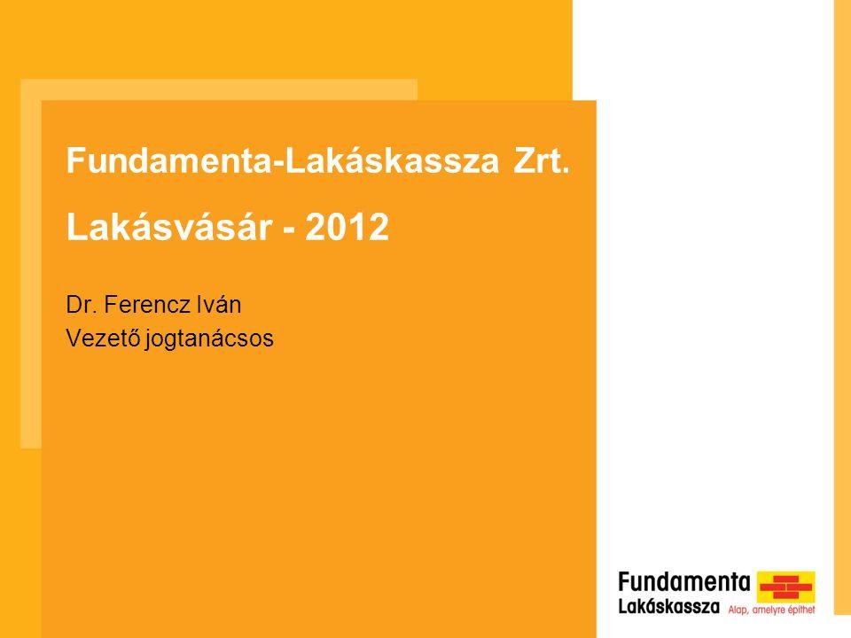 Fundamenta-Lakáskassza Zrt. Lakásvásár - 2012