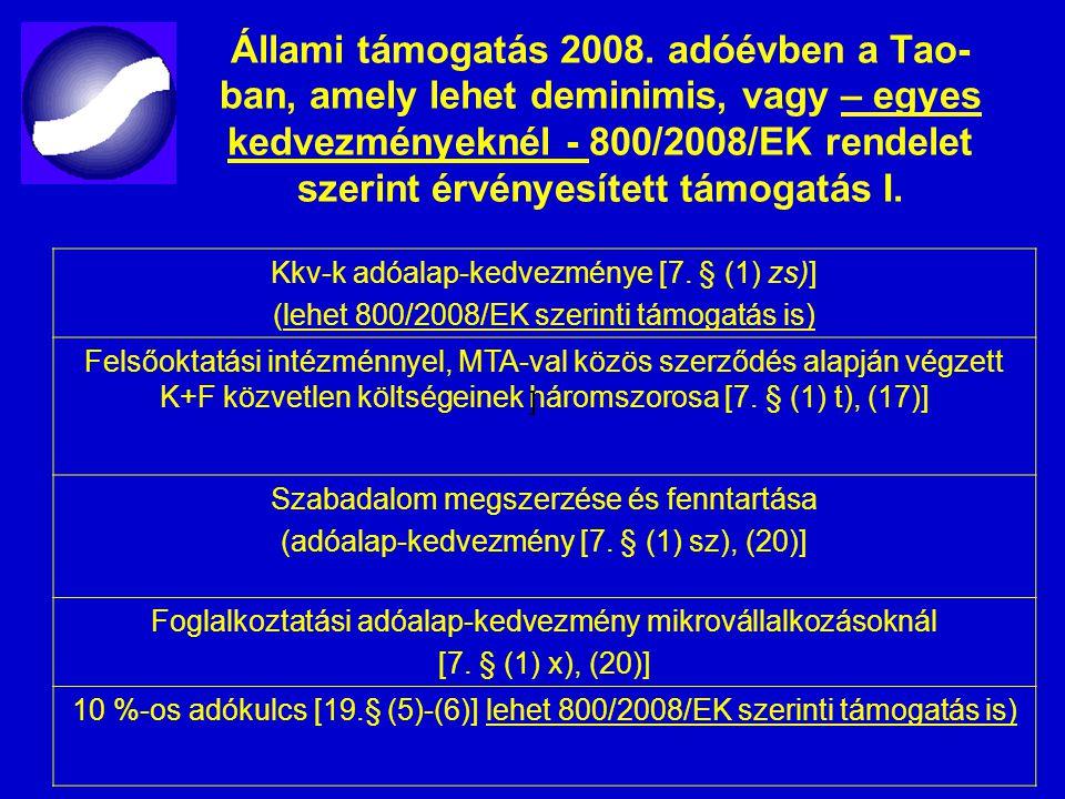 Állami támogatás 2008. adóévben a Tao-ban, amely lehet deminimis, vagy – egyes kedvezményeknél - 800/2008/EK rendelet szerint érvényesített támogatás I.