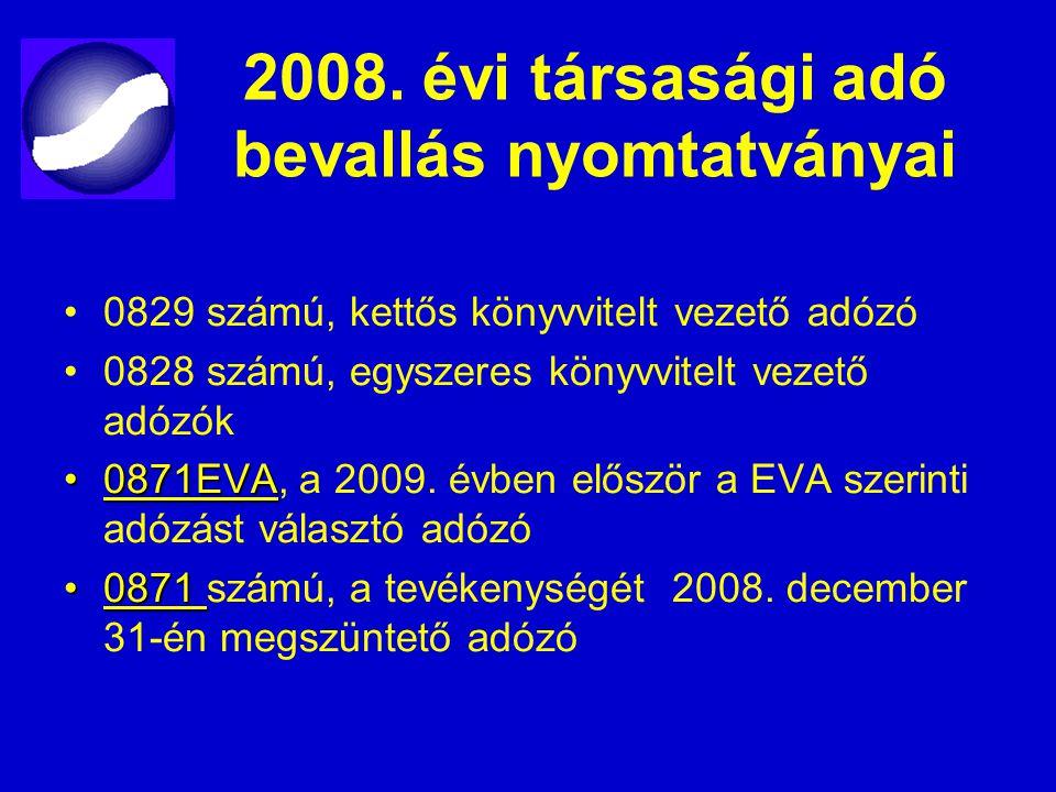 2008. évi társasági adó bevallás nyomtatványai