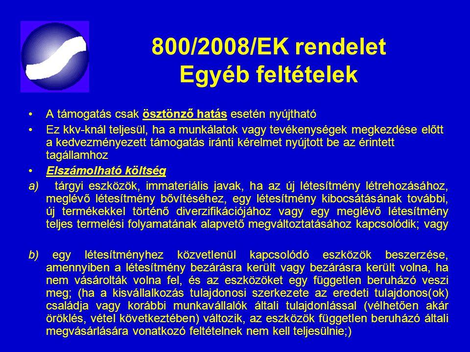 800/2008/EK rendelet Egyéb feltételek