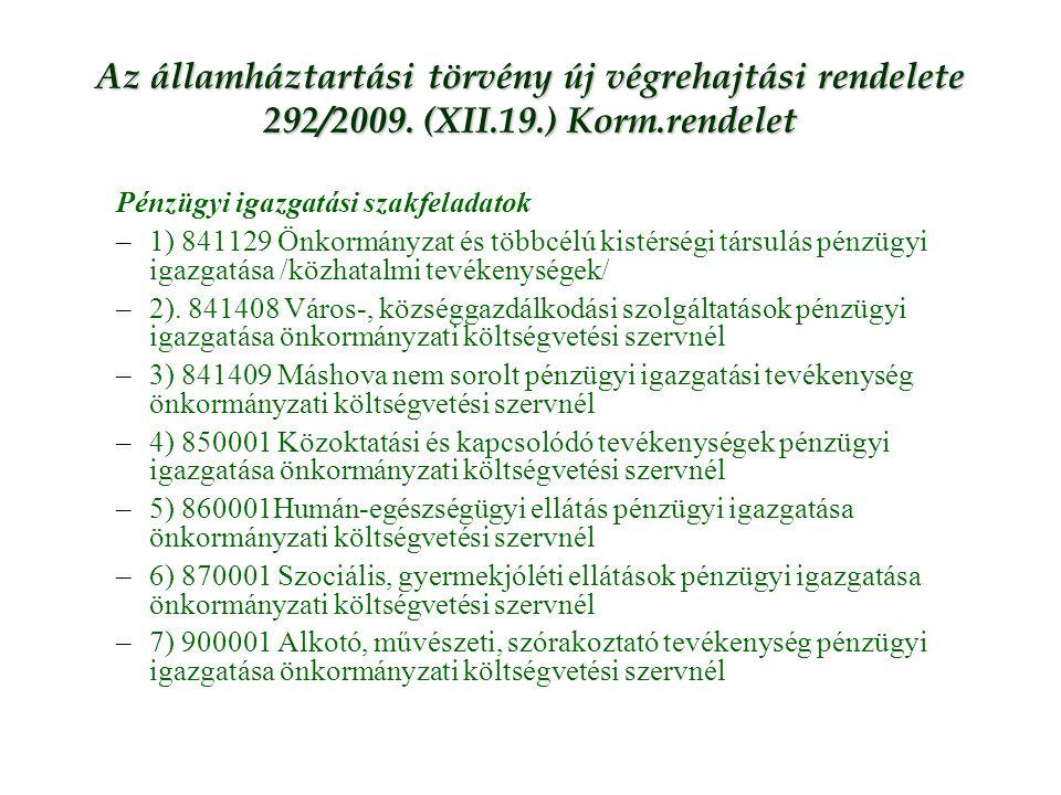 Az államháztartási törvény új végrehajtási rendelete 292/2009. (XII.19.) Korm.rendelet