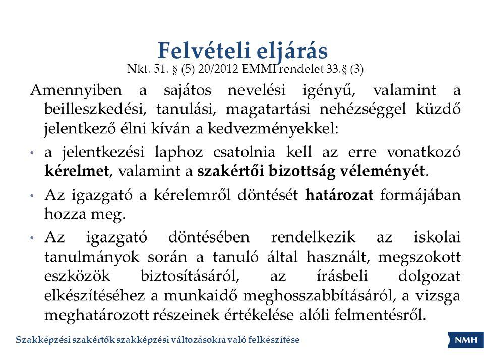 Nkt. 51. § (5) 20/2012 EMMI rendelet 33.§ (3)