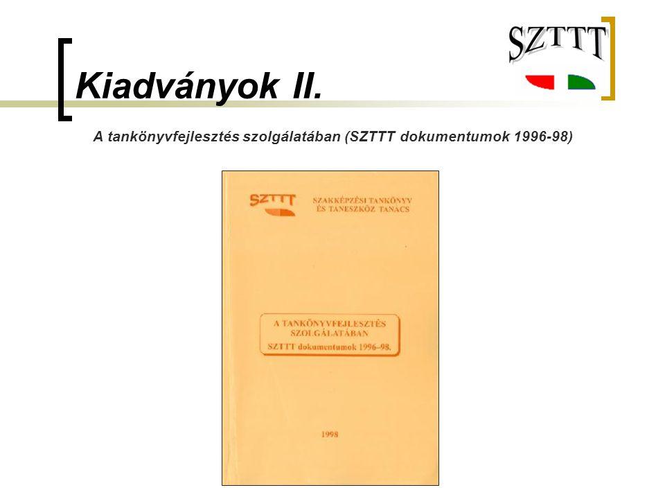 Kiadványok II. A tankönyvfejlesztés szolgálatában (SZTTT dokumentumok 1996-98)