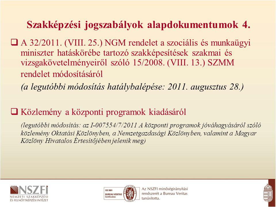 Szakképzési jogszabályok alapdokumentumok 4.