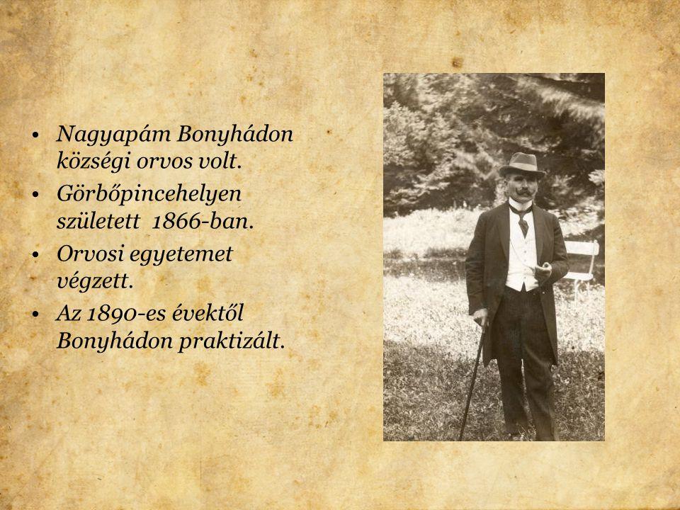 Nagyapám Bonyhádon községi orvos volt.