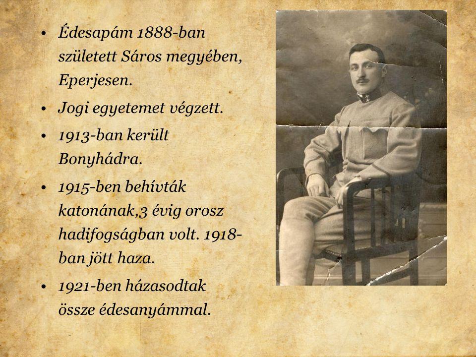 Édesapám 1888-ban született Sáros megyében, Eperjesen.