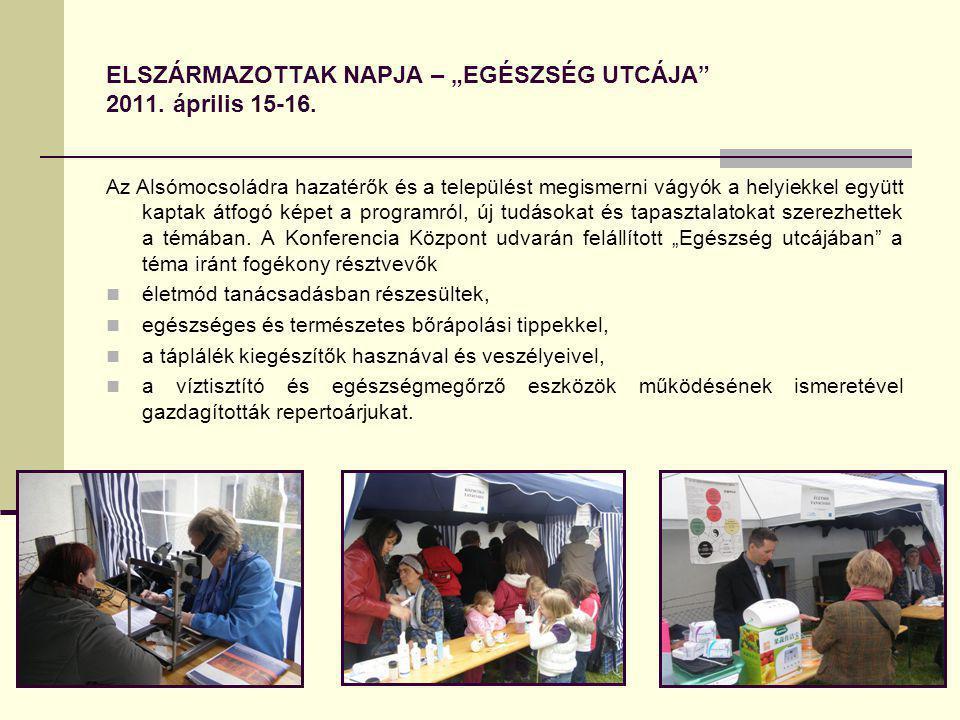 """ELSZÁRMAZOTTAK NAPJA – """"EGÉSZSÉG UTCÁJA 2011. április 15-16."""