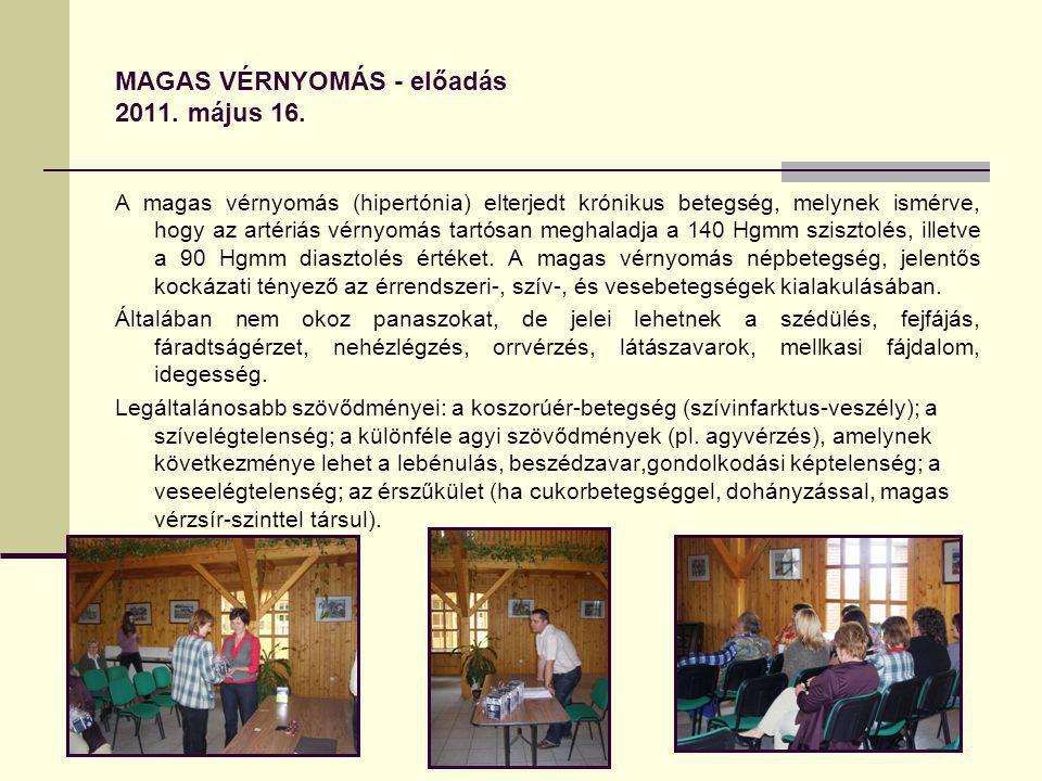 MAGAS VÉRNYOMÁS - előadás 2011. május 16.