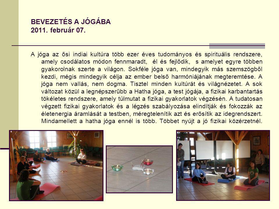 BEVEZETÉS A JÓGÁBA 2011. február 07.