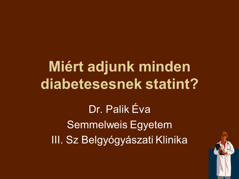 Miért adjunk minden diabetesesnek statint