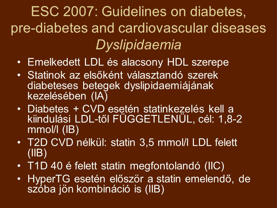 ESC 2007: Guidelines on diabetes, pre-diabetes and cardiovascular diseases Dyslipidaemia