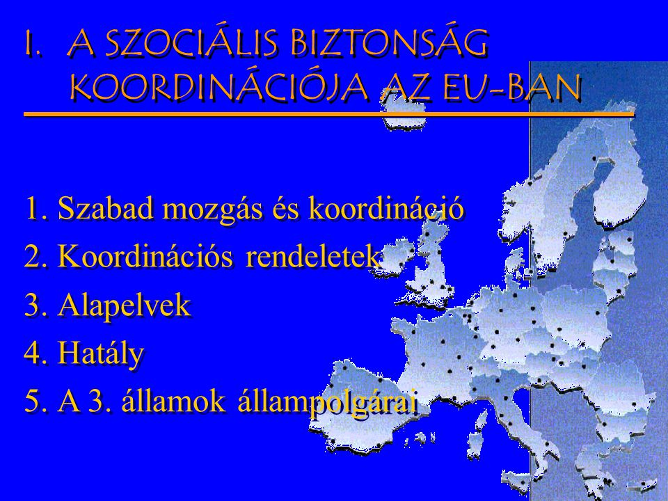 A SZOCIÁLIS BIZTONSÁG KOORDINÁCIÓJA AZ EU-BAN