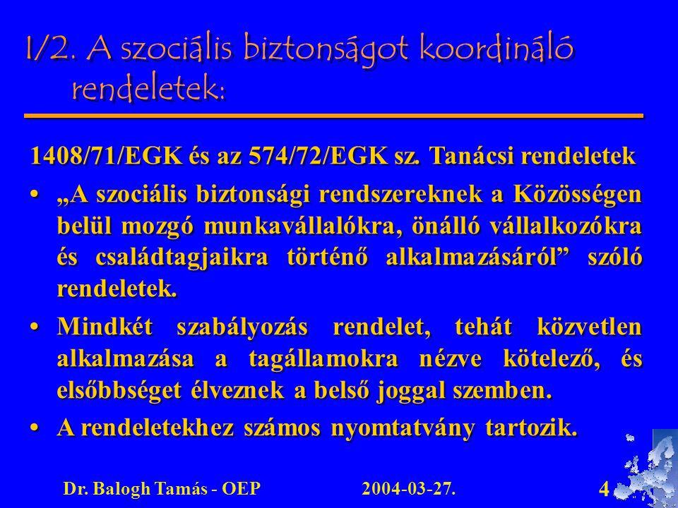 I/2. A szociális biztonságot koordináló rendeletek: