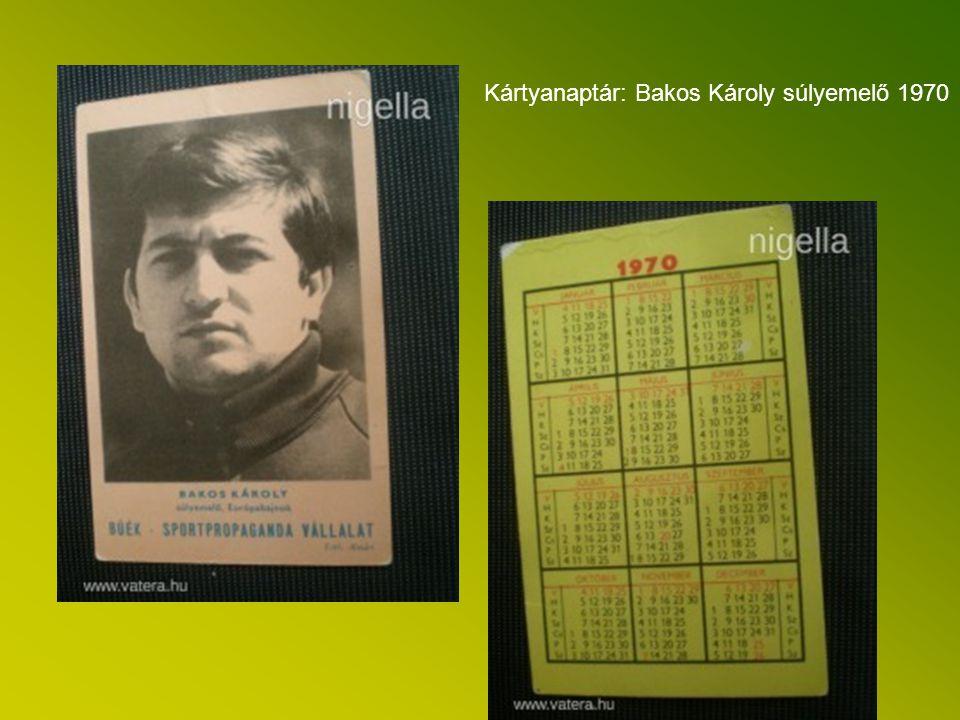 Kártyanaptár: Bakos Károly súlyemelő 1970