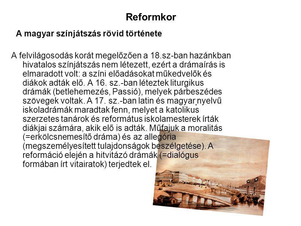 Reformkor A magyar színjátszás rövid története