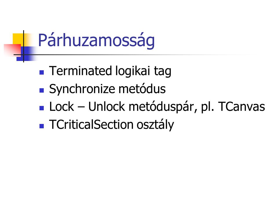 Párhuzamosság Terminated logikai tag Synchronize metódus