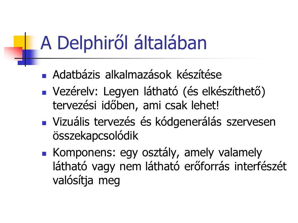 A Delphiről általában Adatbázis alkalmazások készítése