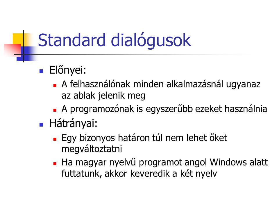 Standard dialógusok Előnyei: Hátrányai: