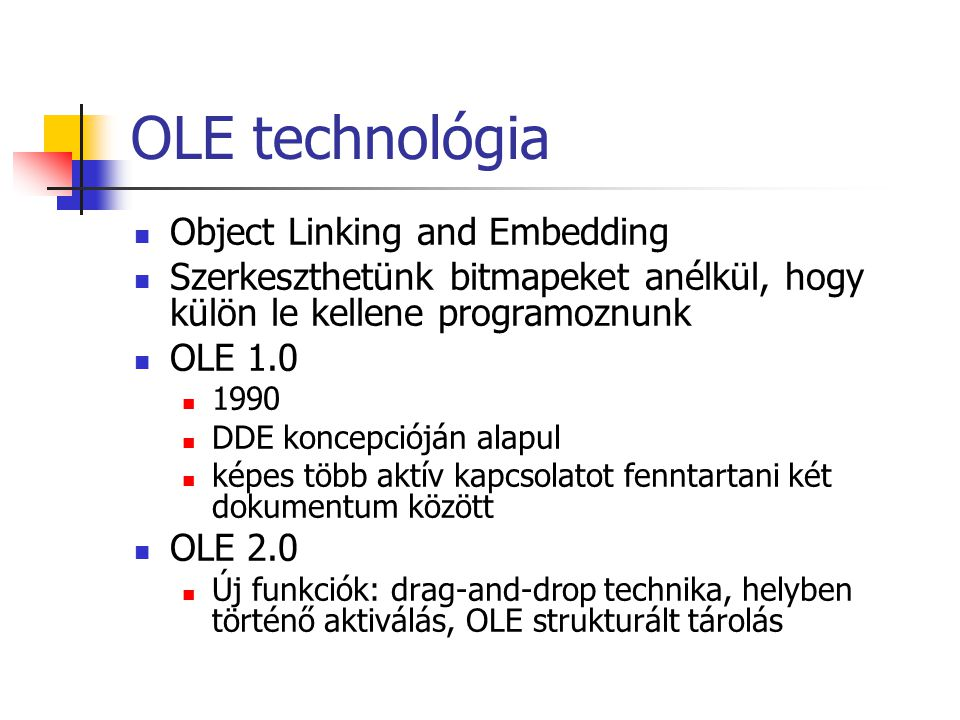 OLE technológia Object Linking and Embedding