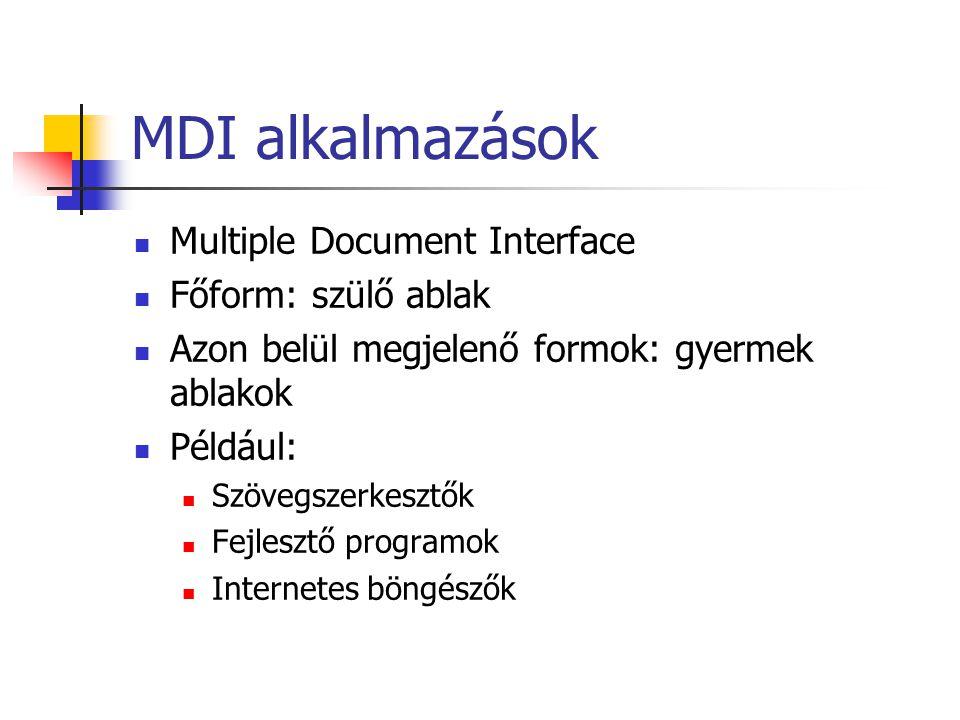 MDI alkalmazások Multiple Document Interface Főform: szülő ablak