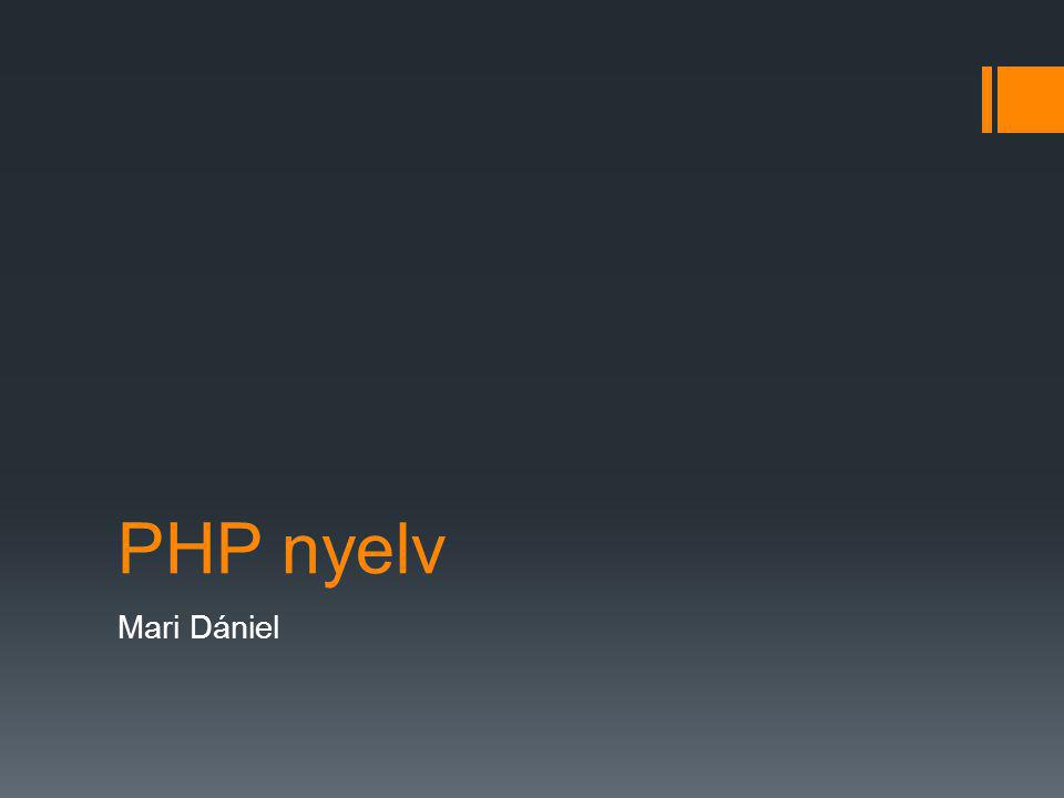 PHP nyelv Mari Dániel