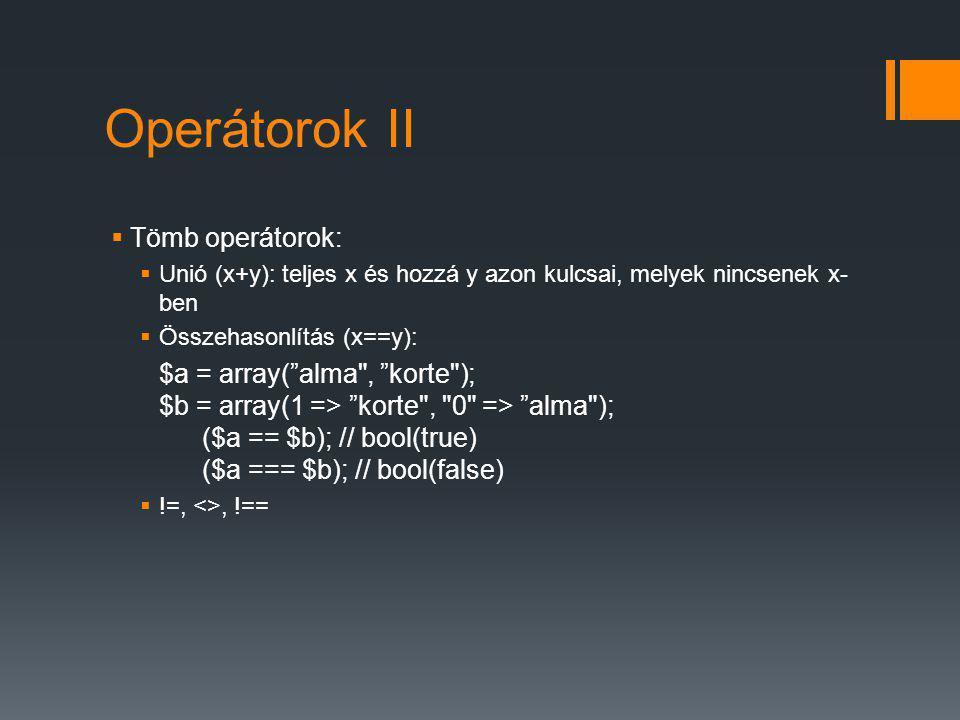 Operátorok II Tömb operátorok: