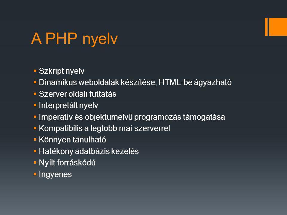 A PHP nyelv Szkript nyelv