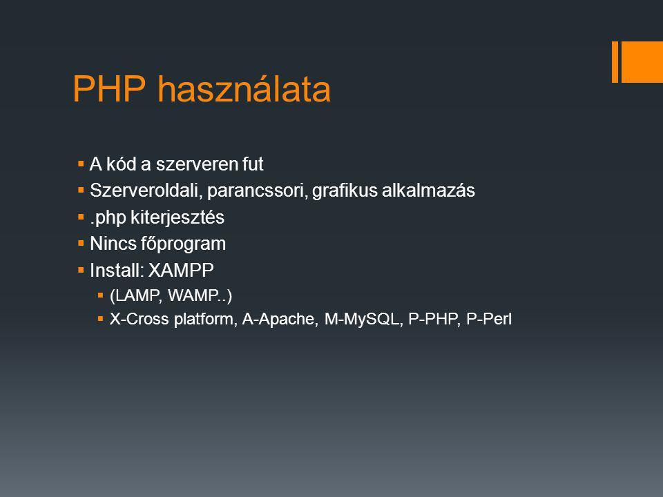 PHP használata A kód a szerveren fut