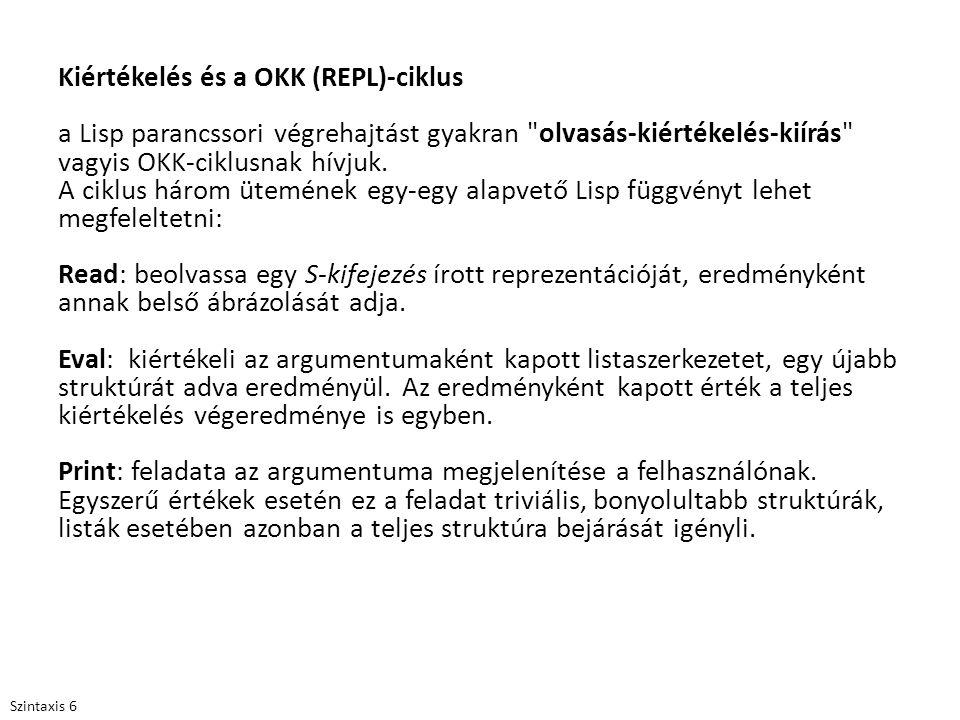 Kiértékelés és a OKK (REPL)-ciklus