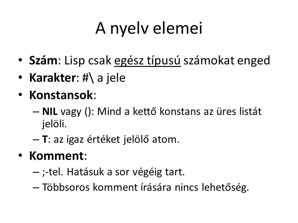 A nyelv elemei Szám: Lisp csak egész típusú számokat enged