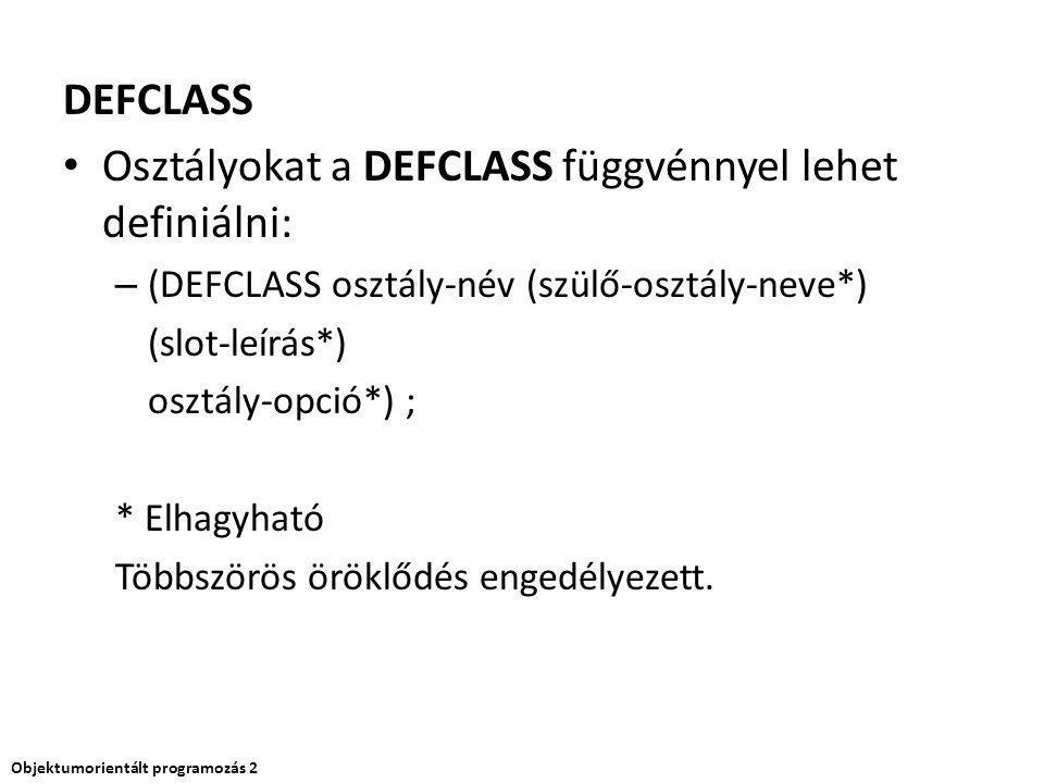 Osztályokat a DEFCLASS függvénnyel lehet definiálni: