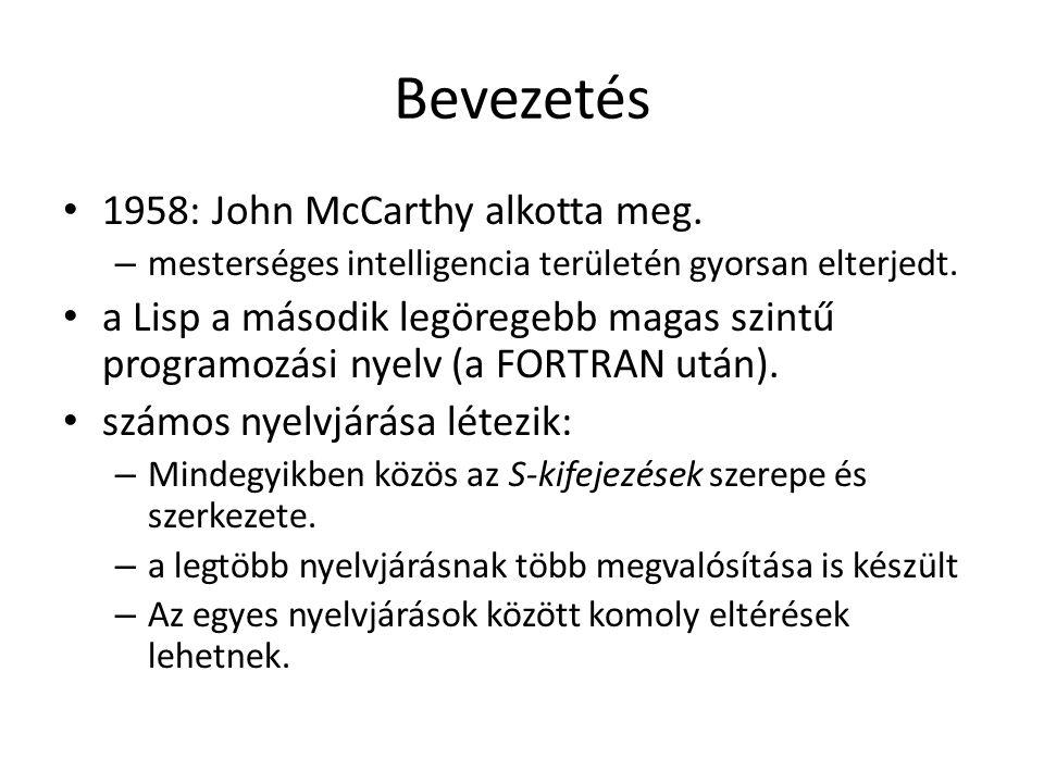 Bevezetés 1958: John McCarthy alkotta meg.