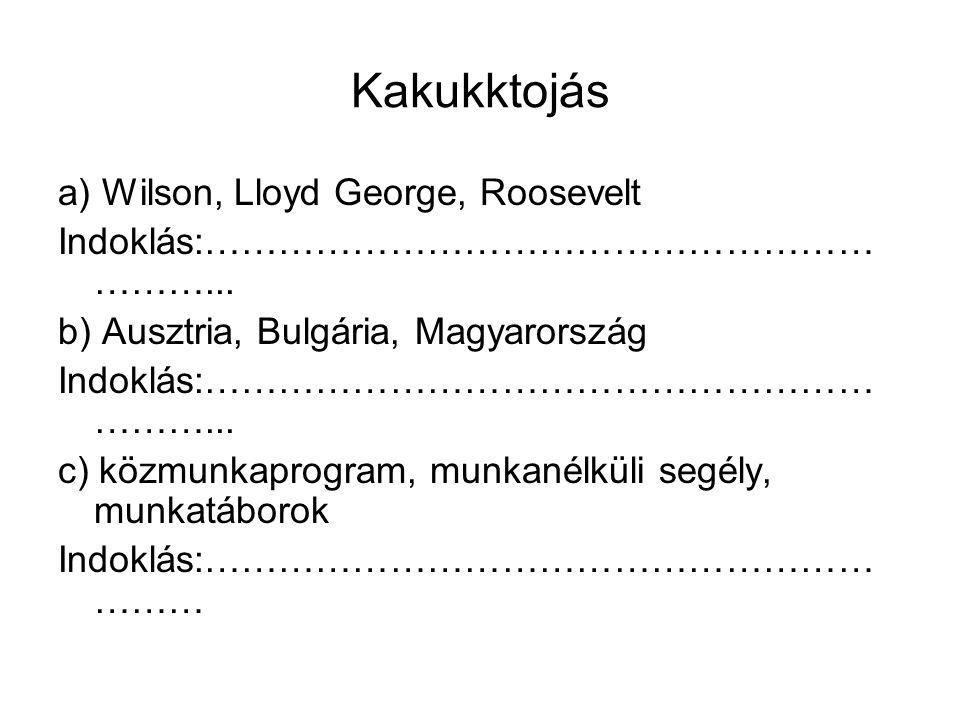 Kakukktojás a) Wilson, Lloyd George, Roosevelt