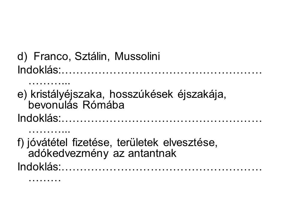 d) Franco, Sztálin, Mussolini