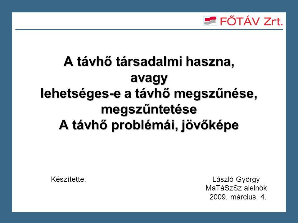 Készítette: László György MaTáSzSz alelnök 2009. március. 4.