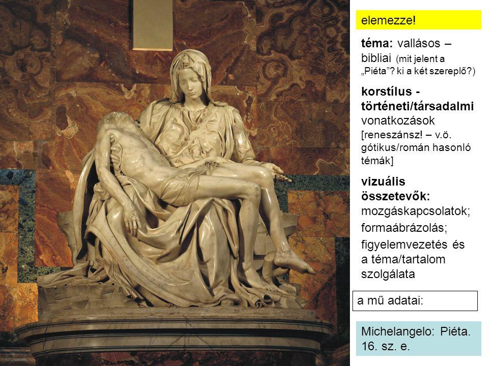 """téma: vallásos – bibliai (mit jelent a """"Piéta ki a két szereplő )"""