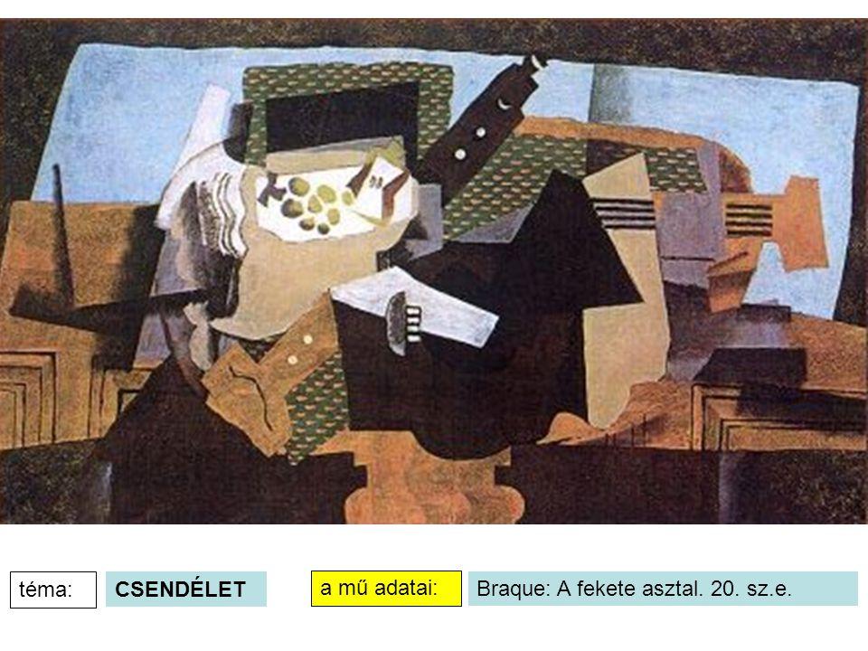 téma: CSENDÉLET a mű adatai: Braque: A fekete asztal. 20. sz.e.